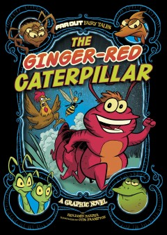 The ginger-red caterpillar : a graphic novel