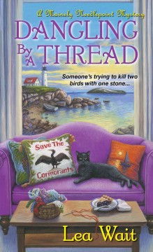 Dangling by a thread Mainely Needlepoint Mystery Series, Book 4 / Lea Wait