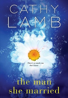 The man she married / Cathy Lamb.