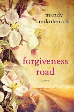 Forgiveness Road : a novel