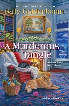A murderous tangle / Sally Goldenbaum.