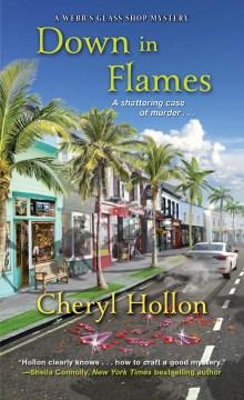 Down in flames / Cheryl Hollon.