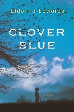 Clover Blue / Eldonna Edwards.