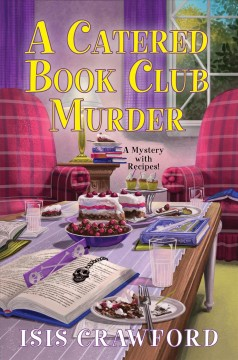 A catered book club murder / Isis Crawford.