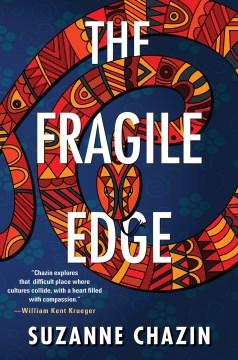 The fragile edge / Suzanne Chazin.