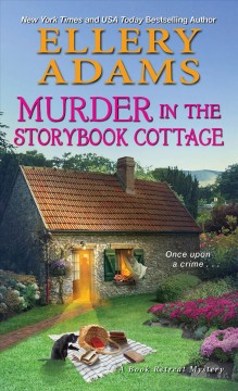 Murder in the storybook cottage Ellery Adams.