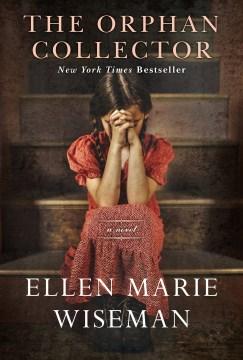 The orphan collector Ellen Marie Wiseman.