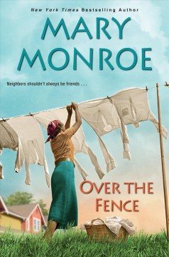 Over the fence / Mary Monroe.