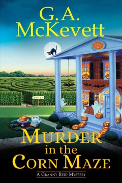 Murder in the corn maze G. A. McKevett