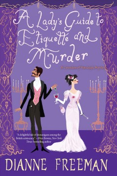 A lady's guide to etiquette and murder Dianne Freeman.
