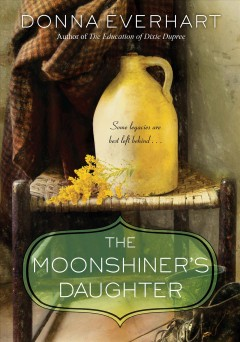 The moonshiner's daughter Donna Everhart.