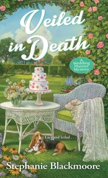 Veiled in death / Stephanie Blackmoore.