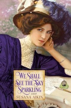 We shall see the sky sparkling / Susana Aikin.