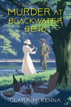 Murder at Blackwater Bend Clara McKenna.