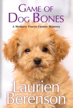 Game of dog bones Laurien Berenson.