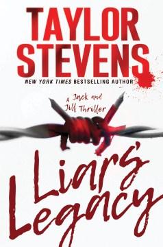 Liars' legacy / Taylor Stevens.