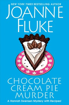 Chocolate cream pie murder / Joanne Fluke.