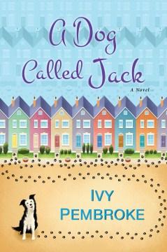 A dog called Jack / Ivy Pembroke.