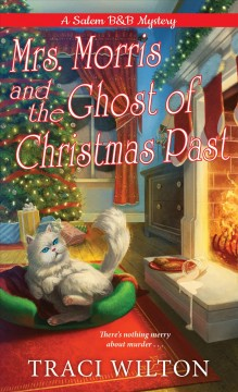 Mrs. Morris and the ghost of Christmas past / Traci Wilton.