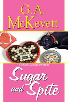 Sugar and spite a Savannah Reid Mystery / G.A. McKevett.