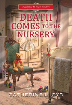 Death comes to the nursery Catherine Lloyd.