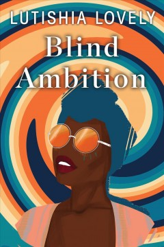 Blind ambition Lutishia Lovely