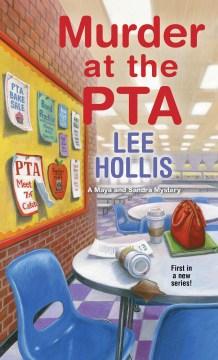 Murder at the PTA / Lee Hollis.