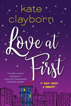 Love at first / Kate Clayborn.