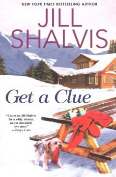 Get a clue / Jill Shalvis.