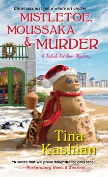 Mistletoe, moussaka, and murder / Tina Kashian.