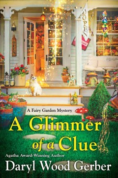 A glimmer of a clue / Daryl Wood Gerber.