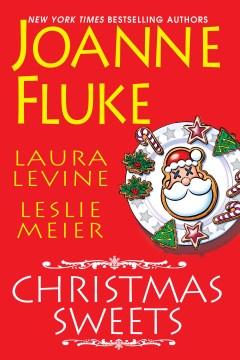 Christmas Sweets Joanne Fluke, Laura Levine, Leslie Meier.