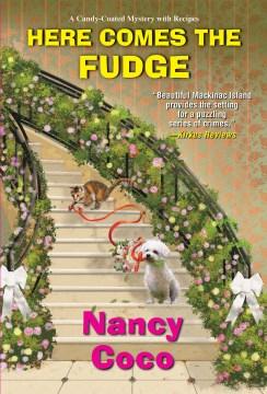 Here comes the fudge / Nancy Coco.