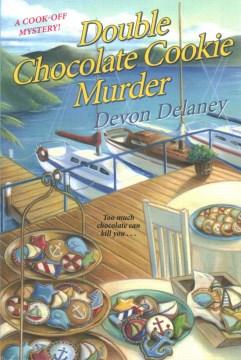 Double chocolate cookie murder / Devon Delaney.