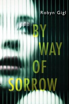 By way of sorrow / Robyn Gigl.