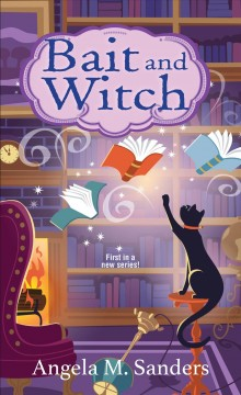 Bait and witch / Angela M. Sanders.