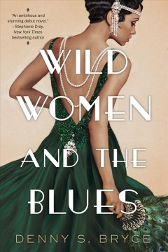 Wild women and the blues Denny S. Bryce.