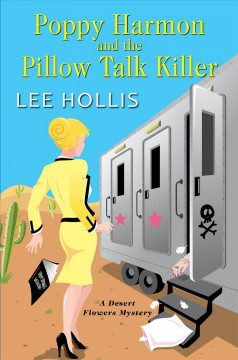 Poppy Harmon and the Pillow Talk Killer / Lee Hollis.