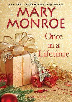 Once in a lifetime / Mary Monroe.
