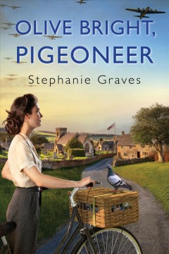 Olive Bright, Pigeoneer / Stephanie Graves.