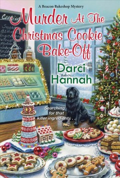 Murder at the Christmas cookie bake-off / Darci Hannah.