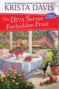 The diva serves forbidden fruit / Krista Davis.