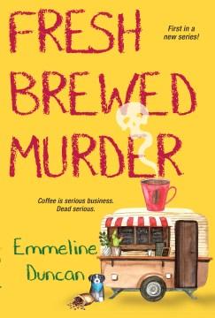 Fresh brewed murder Emmeline Duncan