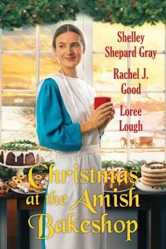 Christmas at the Amish bakeshop Shelley Shepard Gray