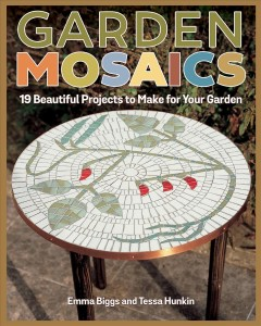 Garden Mosaics : 19 Beautiful Projects to Make for Your Garden