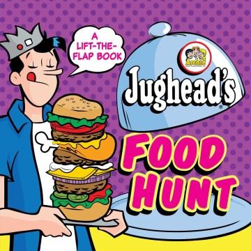 Jughead's Food Hunt : A Lift-the-flap Book