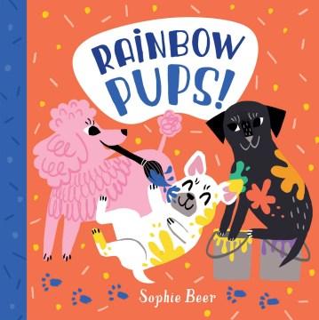 Rainbow Pups!