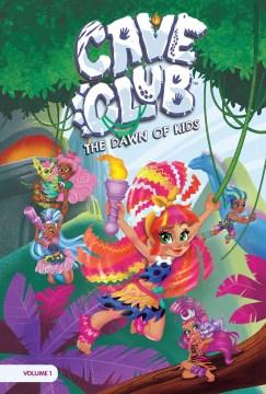 Cave Club 1 : The Dawn of Kids