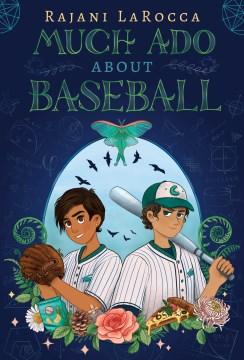 Much ado about baseball Rajani LaRocca.