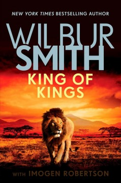 King of kings / Wilbur Smith with Imogen Robertson.
